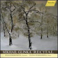 Mikhail Glinka: Recital - Elena Sukmanova (piano); Julia Sukmanova (soprano)