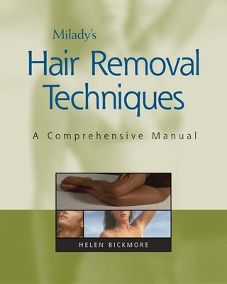 Milady's Hair Removal Techniques: A Comprehensive Manual - Bickmore, Helen