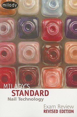 Milady's Standard Nail Technology Exam Review - Milady