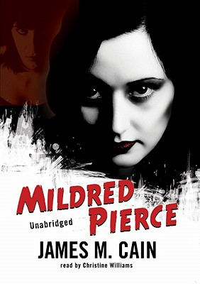 Mildred Pierce - Cain, James M, and Williams, Christine (Read by)