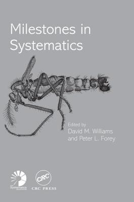 Milestones in Systematics - Williams, David M (Editor), and Forey, Peter L (Editor)