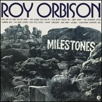 Milestones - Roy Orbison