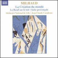 Milhaud: La Création du monde; Le boeuf sur le toit; Suite provençale - Bernard Deletré (bass); Jian Zhao (mezzo-soprano); Mathias Vidal (tenor); Tomoko Makuuchi (soprano);...