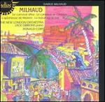 Milhaud: Le carnaval d'Aix; Le carnaval de Londres; L'apoth�ose de Moli�re; Le b?uf sur le toit