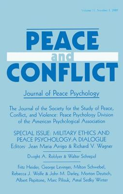 """Military Ethics and Peace Psychology: v. 11: A Dialogue  - A Special Issue of """"Peace and Conflict"""" - Arrigo, Jean Maria (Editor), and Wagner, Richard V. (Editor)"""