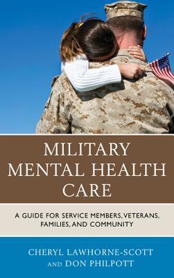 Military Mental Health Care - Lawhorne-Scott, Cheryl, and Philpott, Don