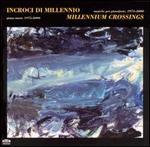 Millennium Crossings: Piano Music, 1975-2000