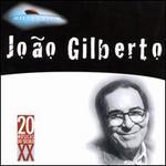 Millennium: Joao Gilberto