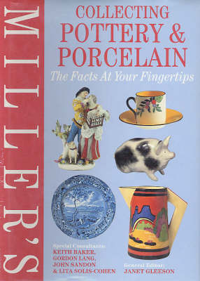 Miller's Collecting Pottery & Porcelain: The Facts at Your Fingertips - Gleeson, Janet (Editor)