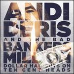 Million Dollar Haircuts on Ten Cent Heads