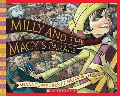 Milly and the Macy's Parade - Corey, Shana