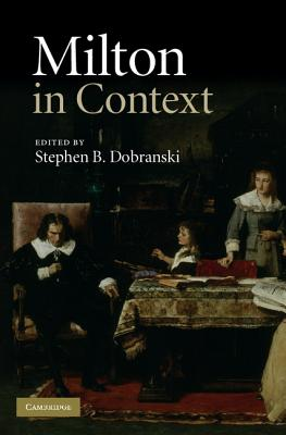 Milton in Context - Dobranski, Stephen B (Editor)