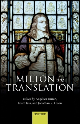 Milton in Translation - Duran, Angelica (Editor), and Issa, Islam (Editor), and Olson, Jonathan R. (Editor)