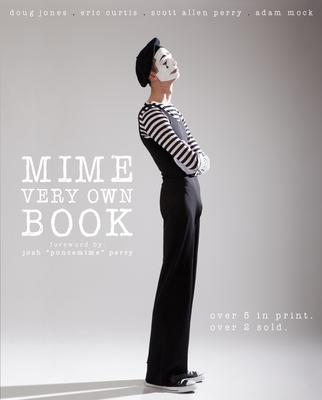 Mime Very Own Book - Perry, Scott Allen, and Mock, Adam, and Jones, Doug