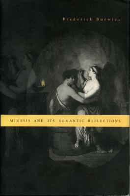 Mimesis and Its Romantic Reflections - Burwick, Frederick