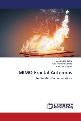 MIMO Fractal Antennas - Salim Ali Jabbar, and Ahmad Adil Hameed, and Fyath Raad Sami