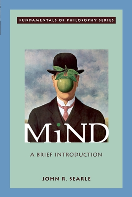 Mind: A Brief Introduction - Searle, John R