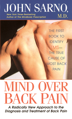 Mind Over Back Pain - Sarno, John