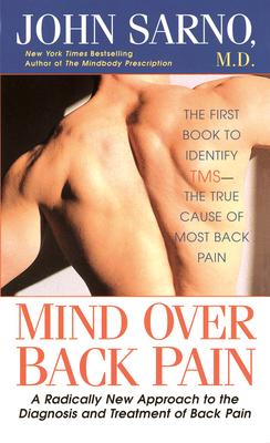 Mind Over Back Pain - Sarno, John