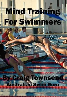 Mind Training for Swimmers - Townsend, Craig