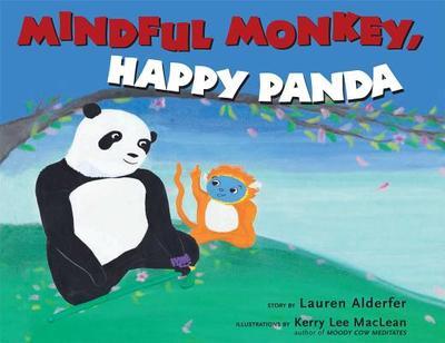 Mindful Monkey, Happy Panda - Alderfer, Lauren