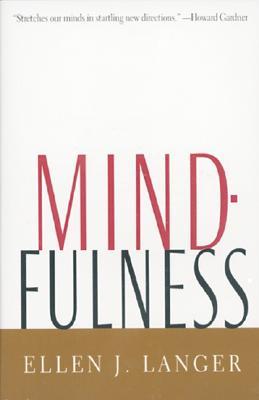 Mindfulness - Langer, Ellen J, Ph.D.