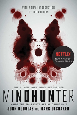 Mindhunter: Inside the FBI's Elite Serial Crime Unit - Douglas, John E