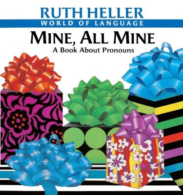 Mine, All Mine: A Book about Pronouns - Heller, Ruth
