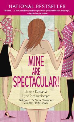 Mine Are Spectacular! - Schnurnberger, Lynn, and Kaplan, Janice
