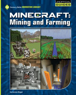 Minecraft: Mining and Farming - Zeiger, James