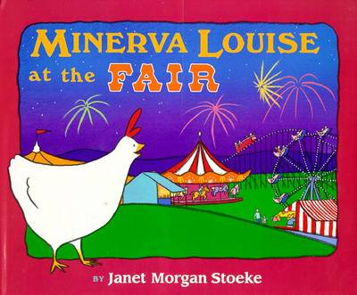 Minerva Louise at the Fair - Stoeke, Janet Morgan, and Monfried, Lucia (Editor)