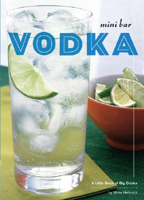 Mini Bar Vodka - Hellmich, Mittie, and Stojanovic, Laura (Photographer)