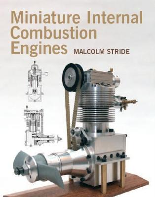 Miniature Internal Combustion Engines - Stride, Malcolm