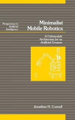 Minimalist Mobile Robotics - Connell, Jonathan H