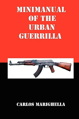 Minimanual of the Urban Guerrilla - Marighella, Carlos