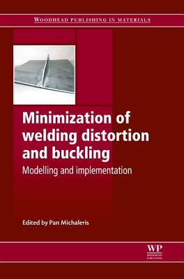 Minimization of Welding Distortion and Buckling: Modelling and Implementation - Michaleris, Pan (Editor)