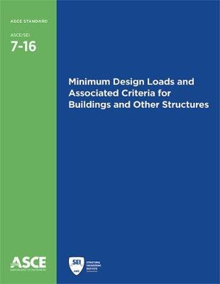 Minimum Design Loads and Associated Criteria for Buildings and Other Structures (7-16) - American Society of Civil Engineers