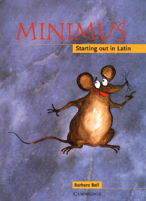 Minimus Pupil's Book: Starting Out in Latin - Bell, Barbara