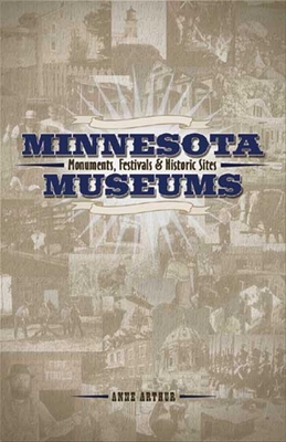 Minnesota Museums, Monuments and Festivals - Arthur, Anne, and Arthur Sherman, Julie