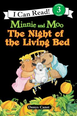 Minnie and Moo The Night of the Living Bed - Cazet, Denys