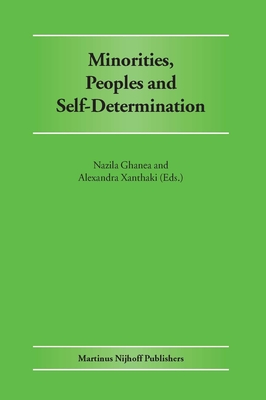 Minorities, Peoples and Self-Determination: Essays in Honour of Patrick Thornberry - Ghanea-Hercock, Nazila (Editor), and Xanthaki, Alexandra (Editor)