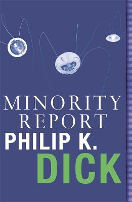 Minority Report - Dick, Philip K.