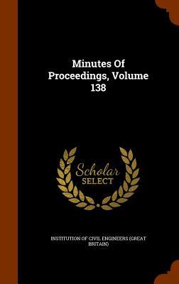 Minutes of Proceedings, Volume 138 - Institution of Civil Engineers (Great Br (Creator)