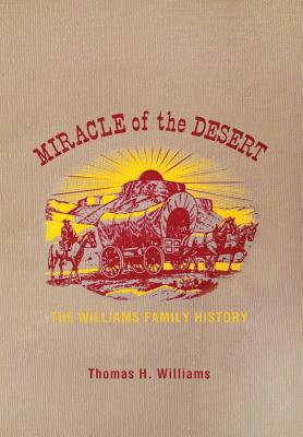 Miracle of the Desert: A History of the Thomas Ward and Surrounding Communities -