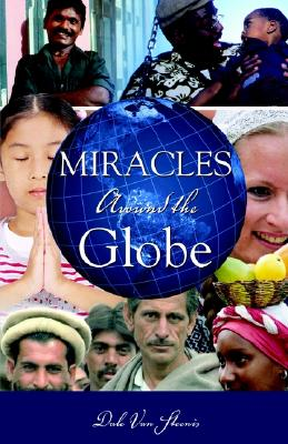 Miracles Around the Globe - Van Steenis, Dale