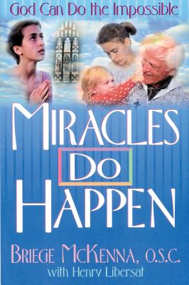 Miracles Do Happen: God Can Do the Impossible - McKenna, Briege