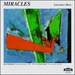 Miracles - Barbara Rowan (piano); Cheryl Seltzer (piano); Constance Sablinsky (piano); David Krakauer (clarinet);...