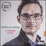 Miroslav Srnika: Chamber Music