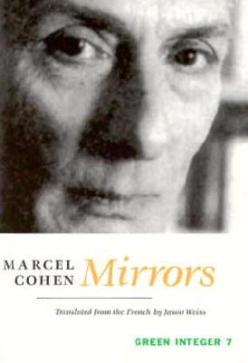 Mirrors - Cohen, Marcel, and Weiss, Jason (Translated by)