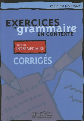 Mise En Pratique Grammaire - Intermediaire Corriges - Akyuz, Anne